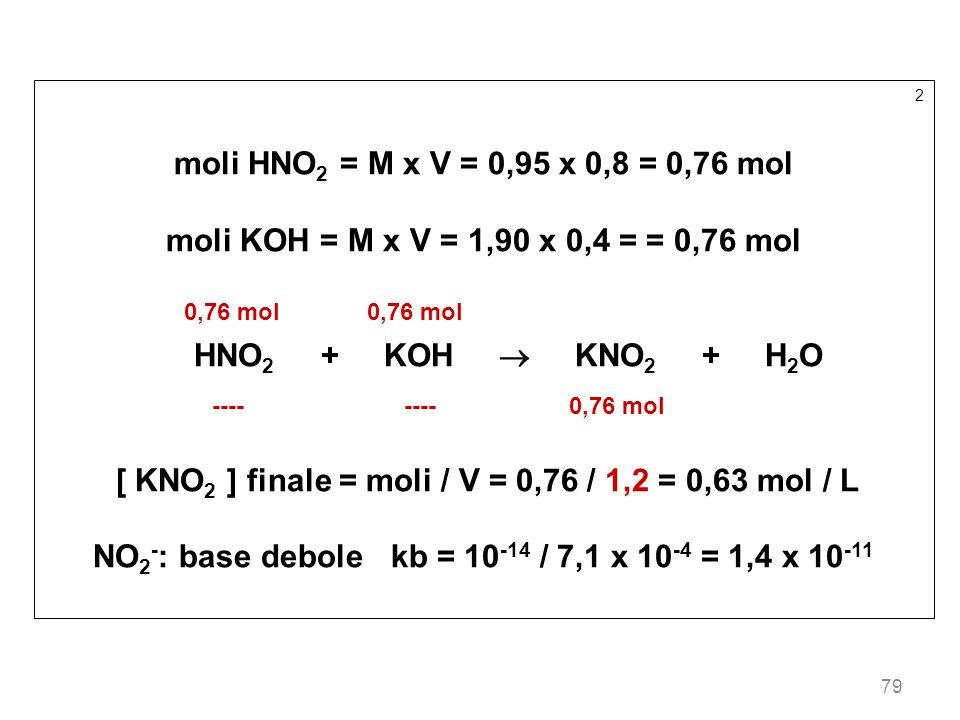 [ KNO2 ] finale = moli / V = 0,76 / 1,2 = 0,63 mol / L